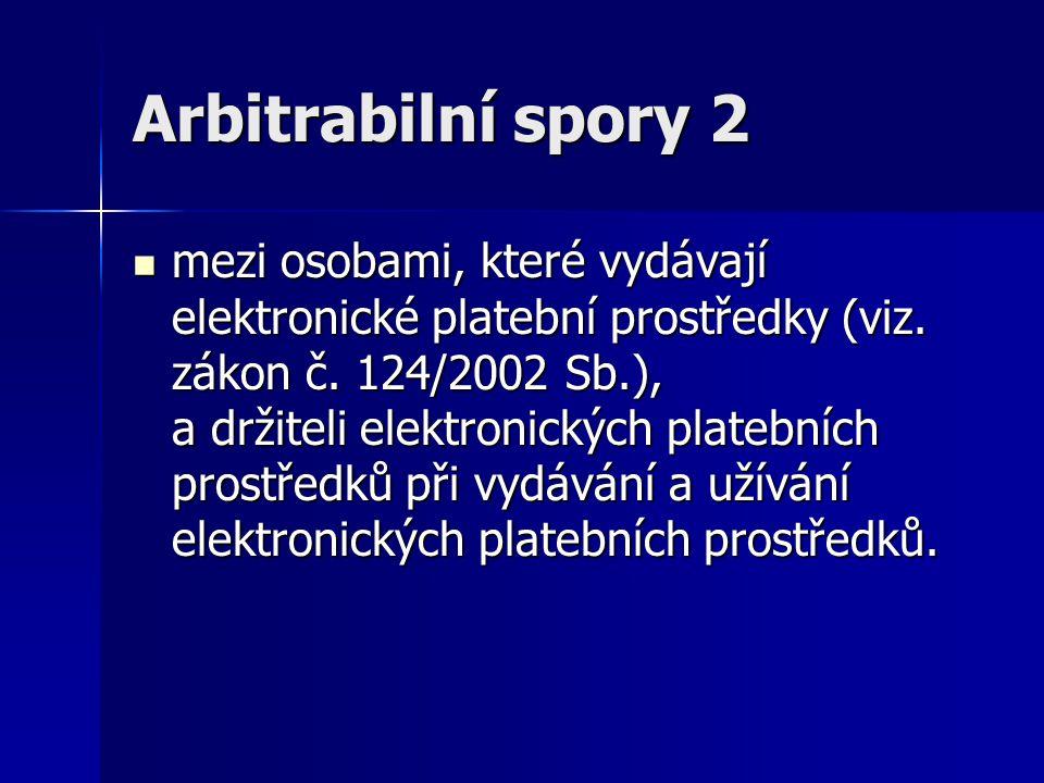 Arbitrabilní spory 2 mezi osobami, které vydávají elektronické platební prostředky (viz.