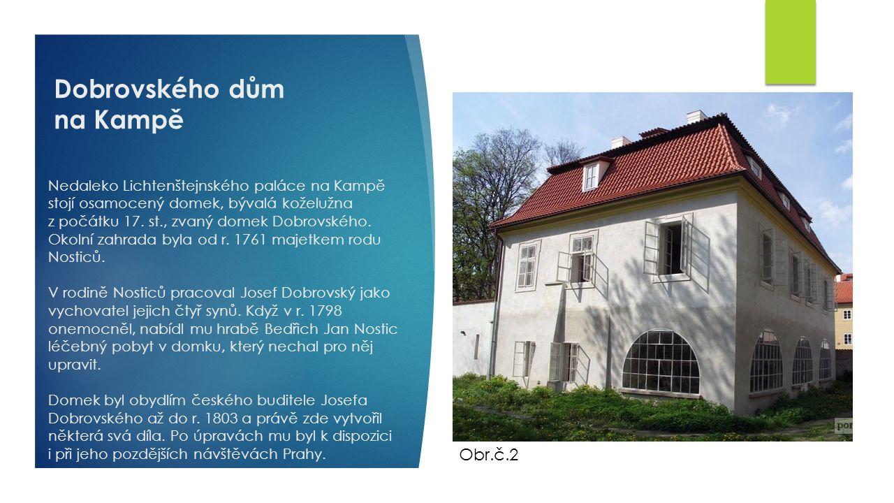 Nedaleko Lichtenštejnského paláce na Kampě stojí osamocený domek, bývalá koželužna z počátku 17.