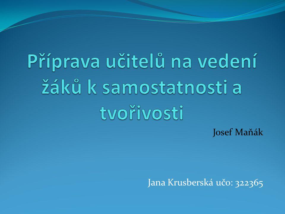 Josef Maňák Jana Krusberská učo: 322365