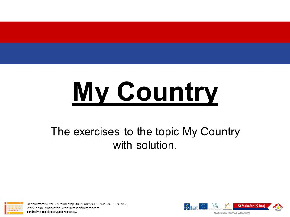 My Country The exercises to the topic My Country with solution.