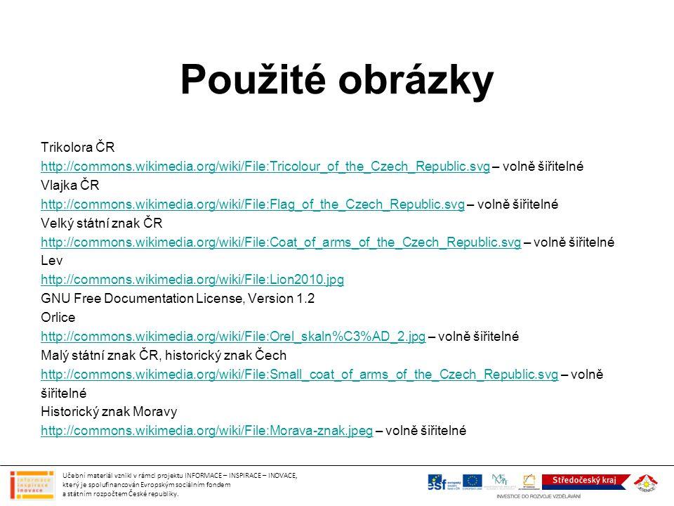 Použité obrázky Trikolora ČR http://commons.wikimedia.org/wiki/File:Tricolour_of_the_Czech_Republic.svghttp://commons.wikimedia.org/wiki/File:Tricolou