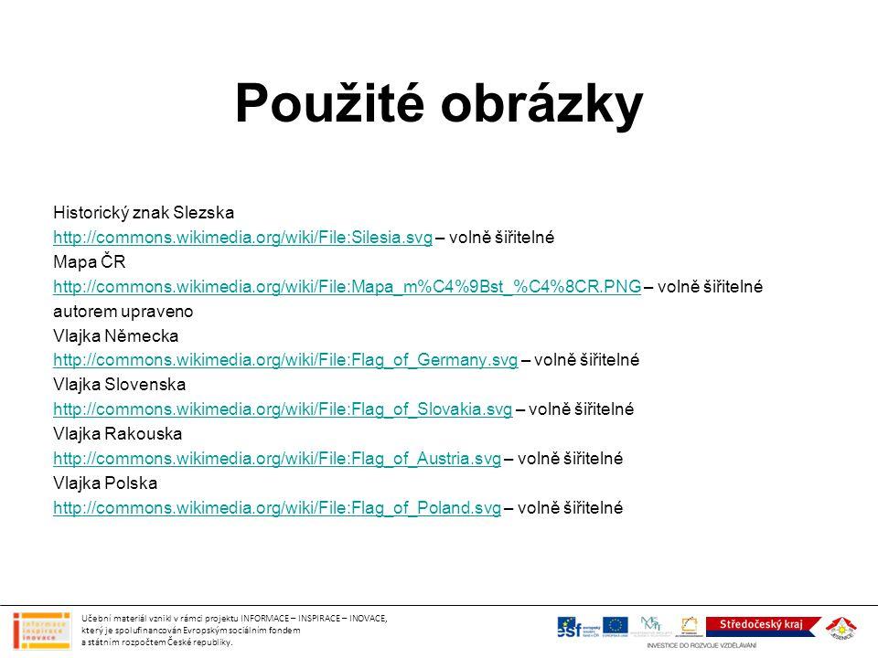 Použité obrázky Historický znak Slezska http://commons.wikimedia.org/wiki/File:Silesia.svghttp://commons.wikimedia.org/wiki/File:Silesia.svg – volně š
