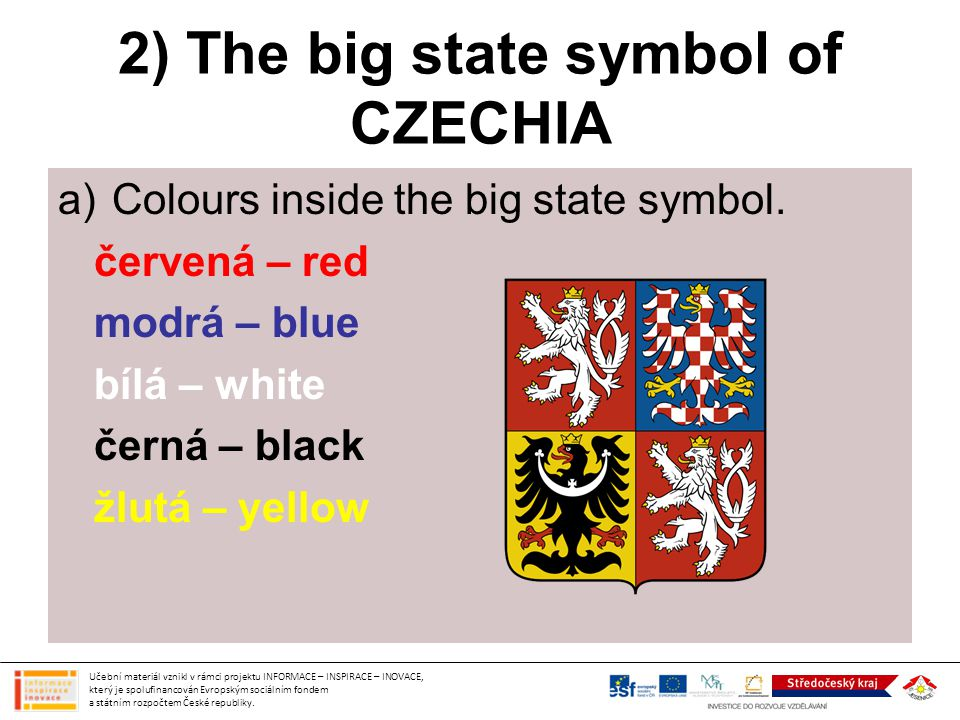 2) The big state symbol of CZECHIA a)Colours inside the big state symbol.
