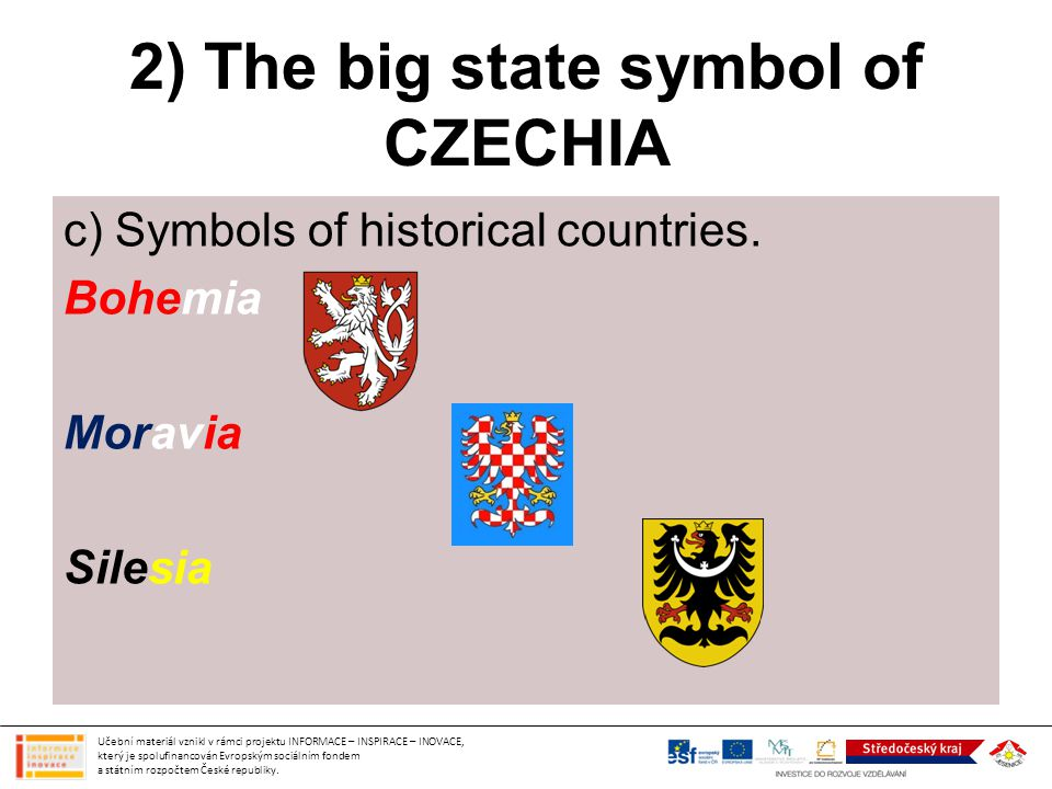 2) The big state symbol of CZECHIA c) Symbols of historical countries.