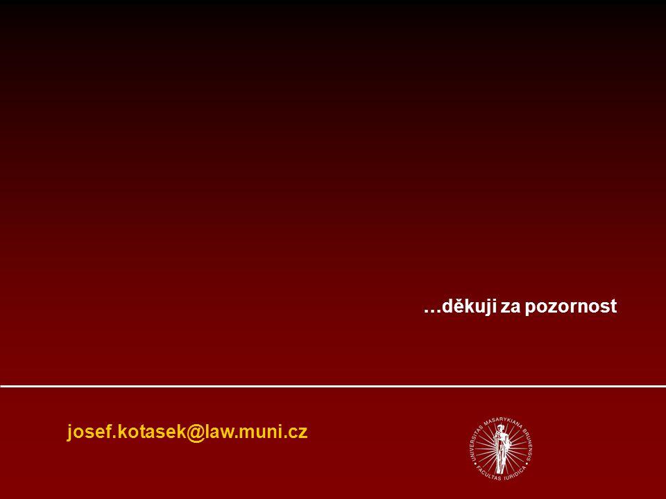 josef.kotasek@law.muni.cz …děkuji za pozornost