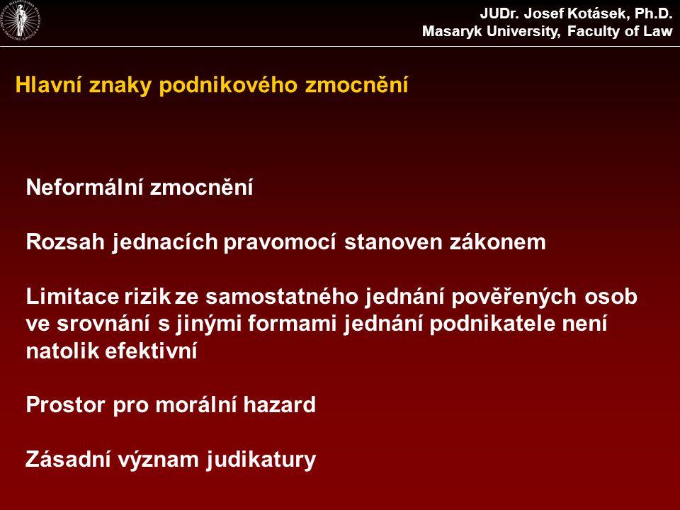 Hlavní znaky podnikového zmocnění JUDr. Josef Kotásek, Ph.D.