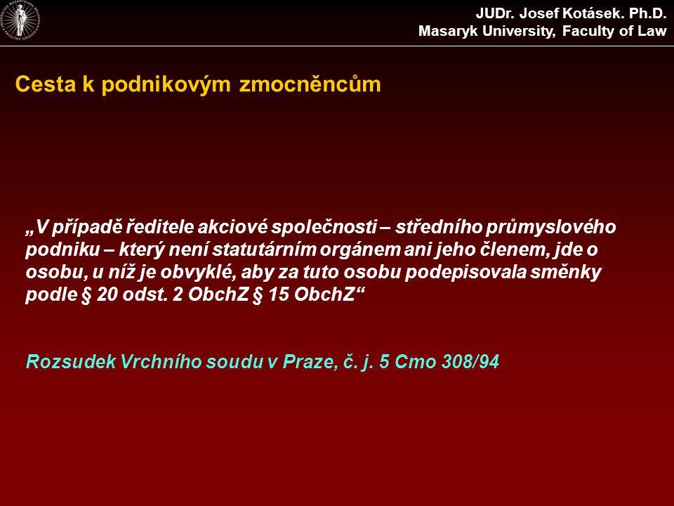 Cesta k podnikovým zmocněncům JUDr. Josef Kotásek.