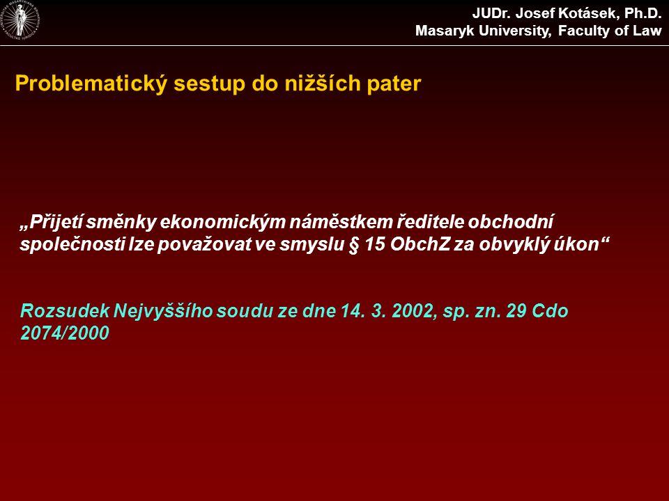 Problematický sestup do nižších pater JUDr. Josef Kotásek, Ph.D.