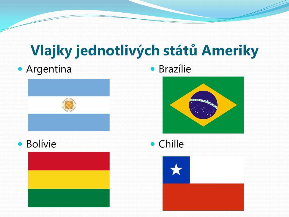 Vlajky jednotlivých států Ameriky Argentina Bolívie Brazílie Chille
