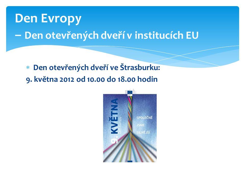  Den otevřených dveří ve Štrasburku: 9. května 2012 od 10.00 do 18.00 hodin Den Evropy – Den otevřených dveří v institucích EU