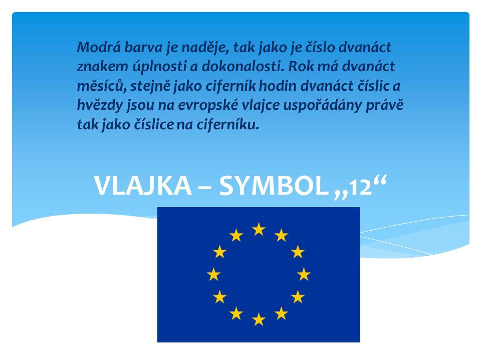 """VLAJKA – SYMBOL """"12"""" Modrá barva je naděje, tak jako je číslo dvanáct znakem úplnosti a dokonalosti. Rok má dvanáct měsíců, stejně jako ciferník hodin"""