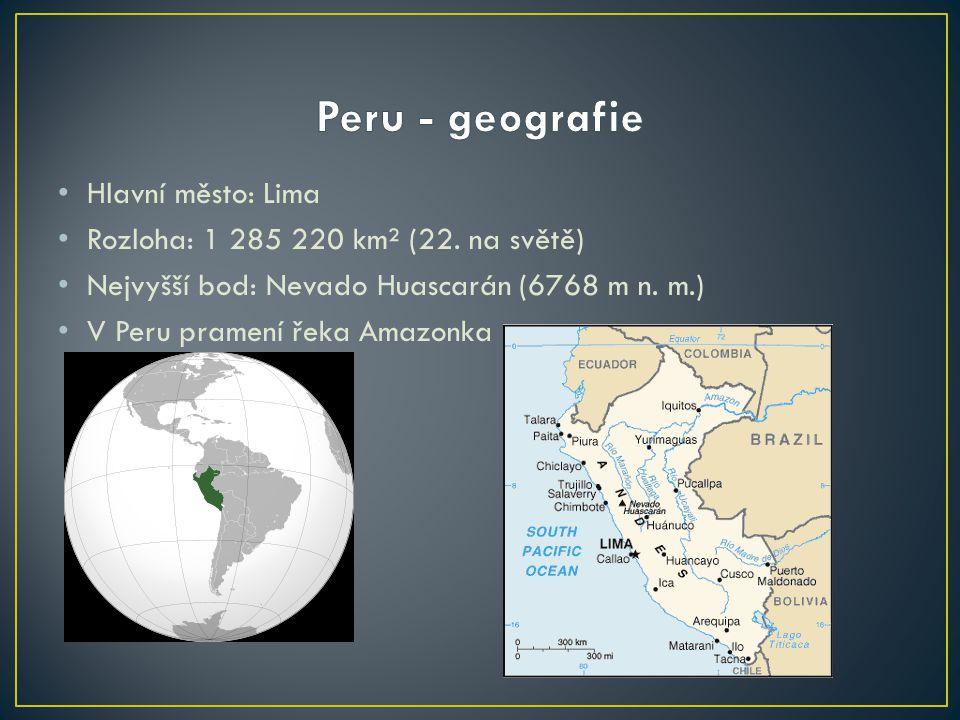 Hlavní město: Lima Rozloha: 1 285 220 km² (22. na světě) Nejvyšší bod: Nevado Huascarán (6768 m n. m.) V Peru pramení řeka Amazonka