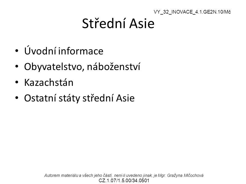 VY_32_INOVACE_4.1.GE2N.10/Mč Autorem materiálu a všech jeho částí, není-li uvedeno jinak, je Mgr. Gražyna Mlčochová CZ.1.07/1.5.00/34.0501 Střední Asi