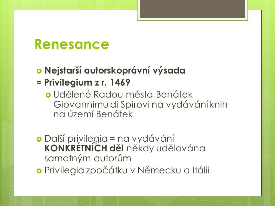 Renesance  Nejstarší autorskoprávní výsada = Privilegium z r.