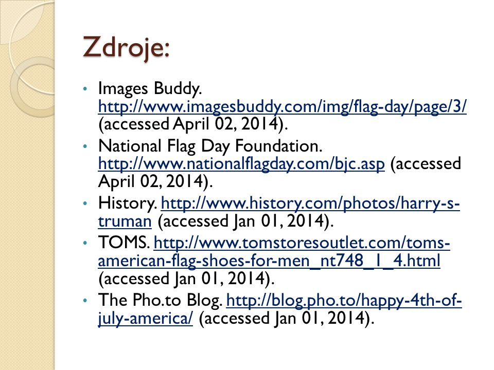 Zdroje: Images Buddy. http://www.imagesbuddy.com/img/flag-day/page/3/ (accessed April 02, 2014).