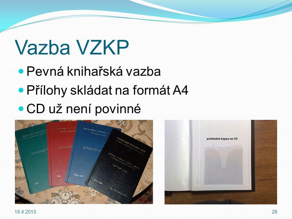 Vazba VZKP Pevná knihařská vazba Přílohy skládat na formát A4 CD už není povinné 16.4.201528