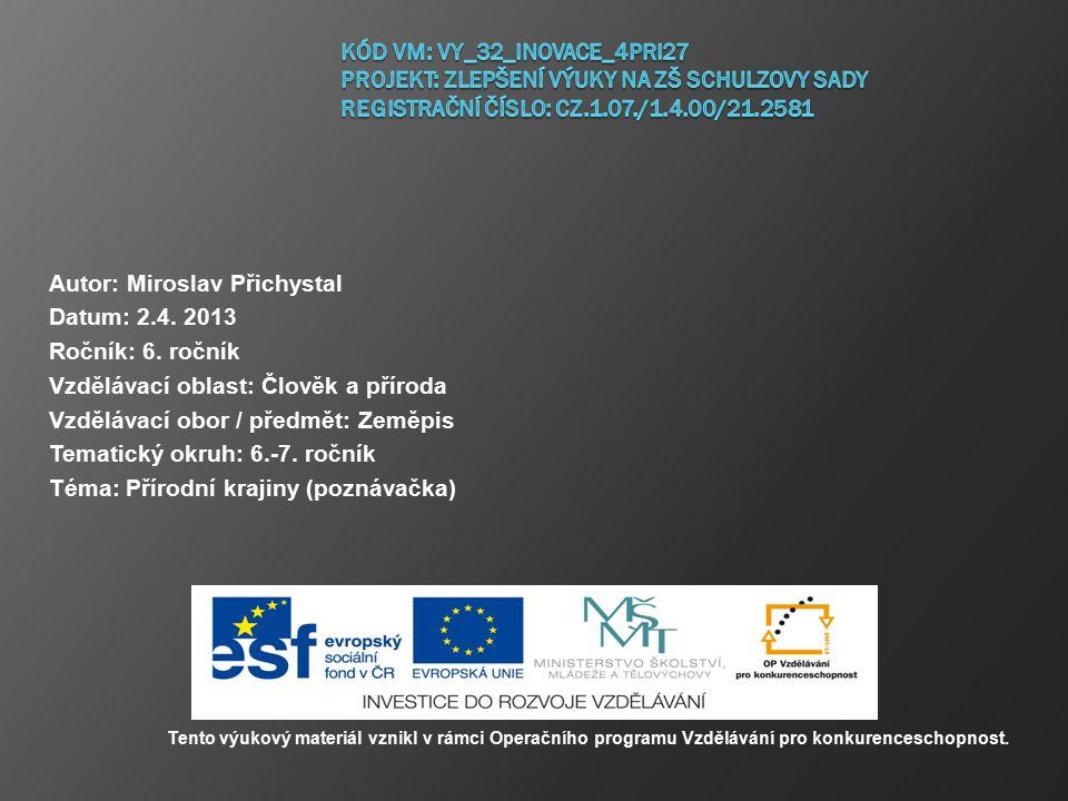 Autor: Miroslav Přichystal Datum: 2.4.2013 Ročník: 6.
