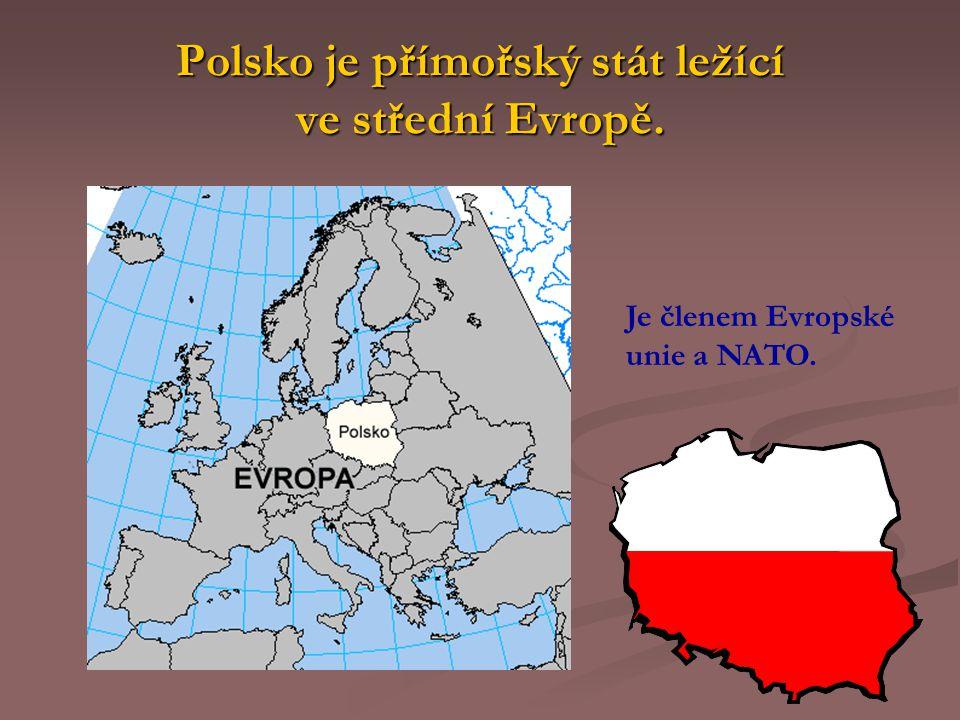 Polsko je přímořský stát ležící ve střední Evropě. Je členem Evropské unie a NATO.