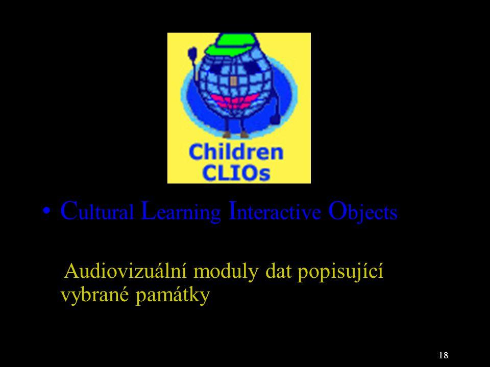 18 C ultural L earning I nteractive O bjects Audiovizuální moduly dat popisující vybrané památky