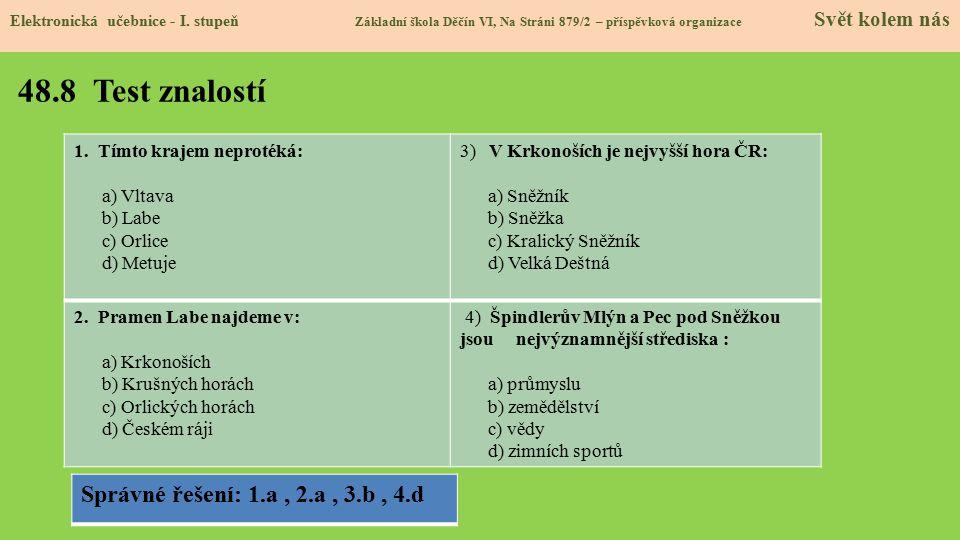 48.8 Test znalostí Elektronická učebnice - I. stupeň Základní škola Děčín VI, Na Stráni 879/2 – příspěvková organizace Svět kolem nás Správné řešení: