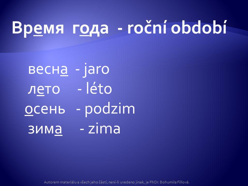 Время года - roční období весна - jaro лето - léto осень - podzim зима - zima
