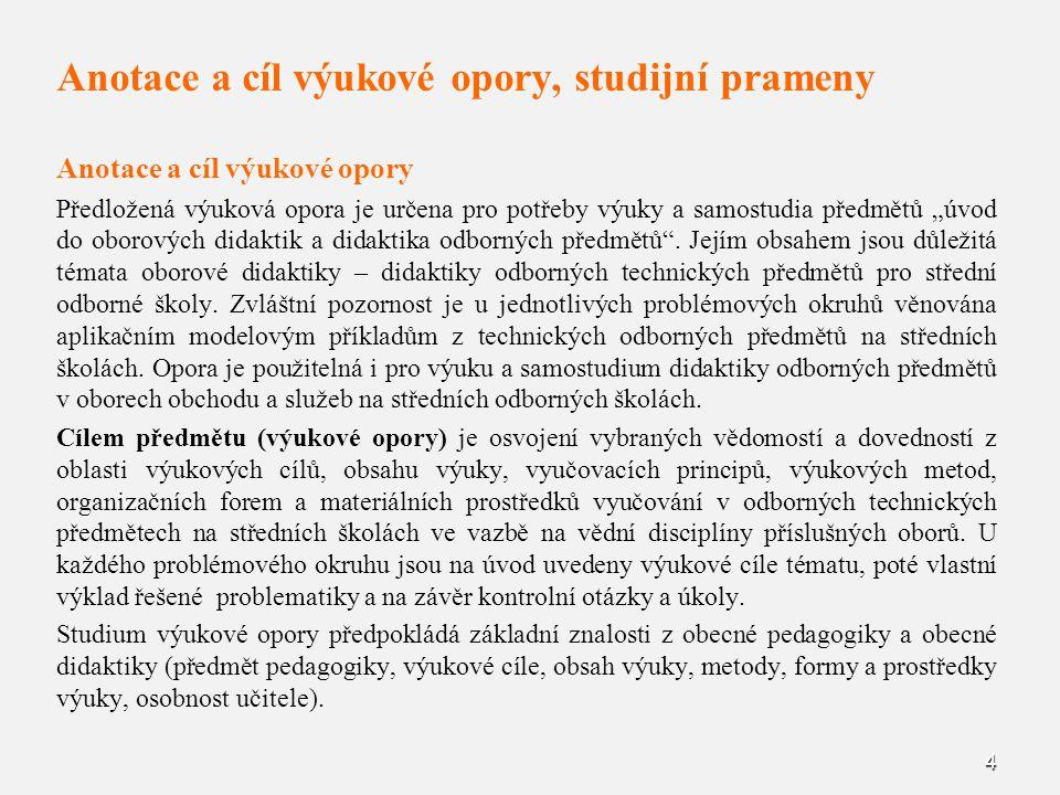 195 Použité prameny BAJTOŠ, J.Didaktika technických predmetov.