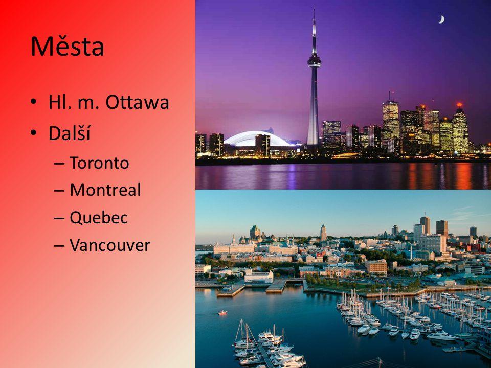 Města Hl. m. Ottawa Další – Toronto – Montreal – Quebec – Vancouver