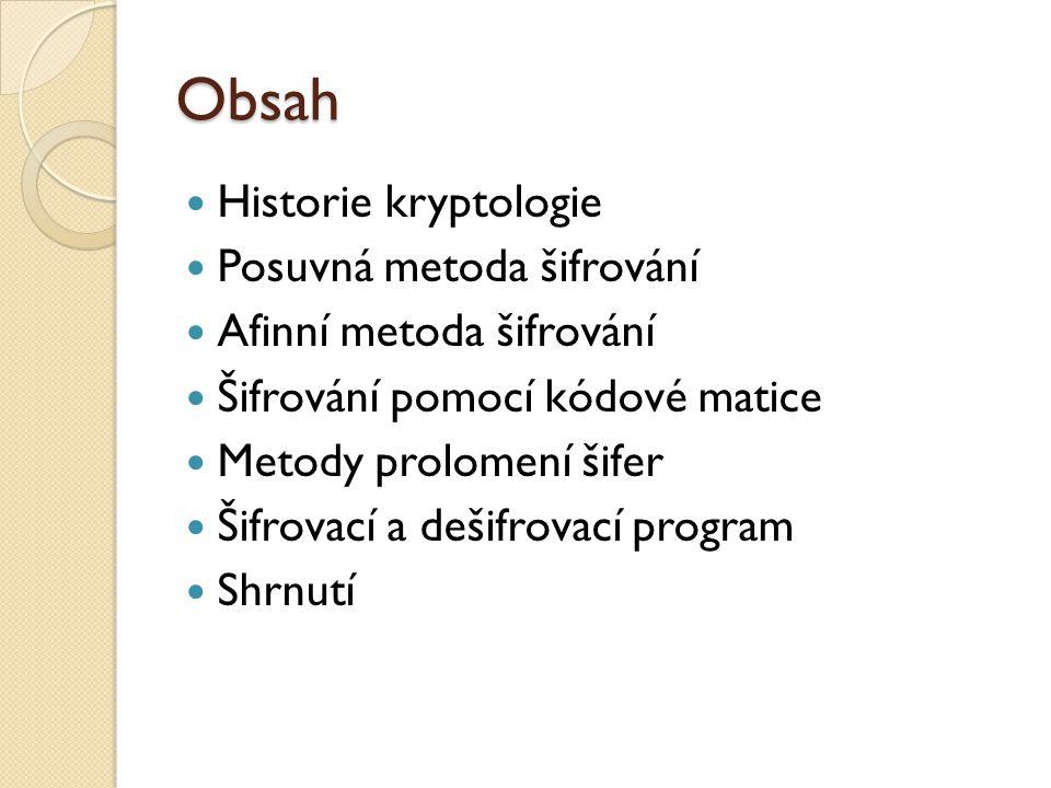 Historie kryptologie Substituční šifry už v Kámásútře Posun písmen od Ceasara Enigma ve 2.