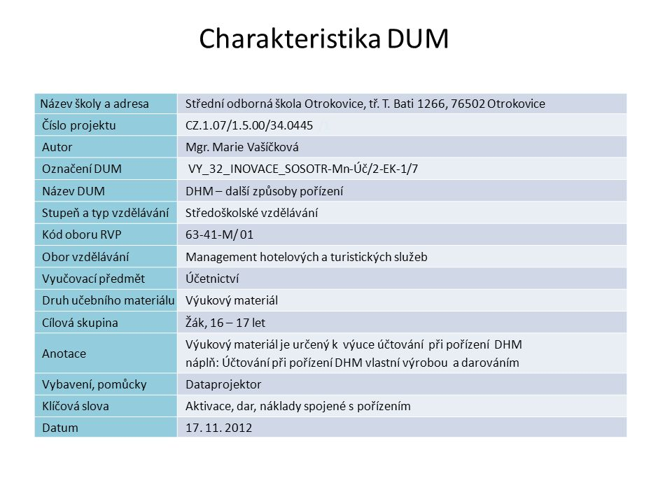 DHM – další způsoby pořízení Náplň výuky Pořízení DHM - vlastní výrobou - darováním