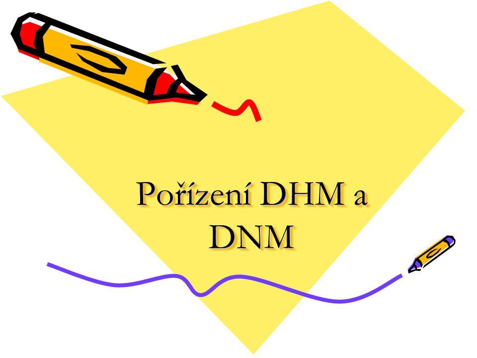 Pořízení DHM a DNM