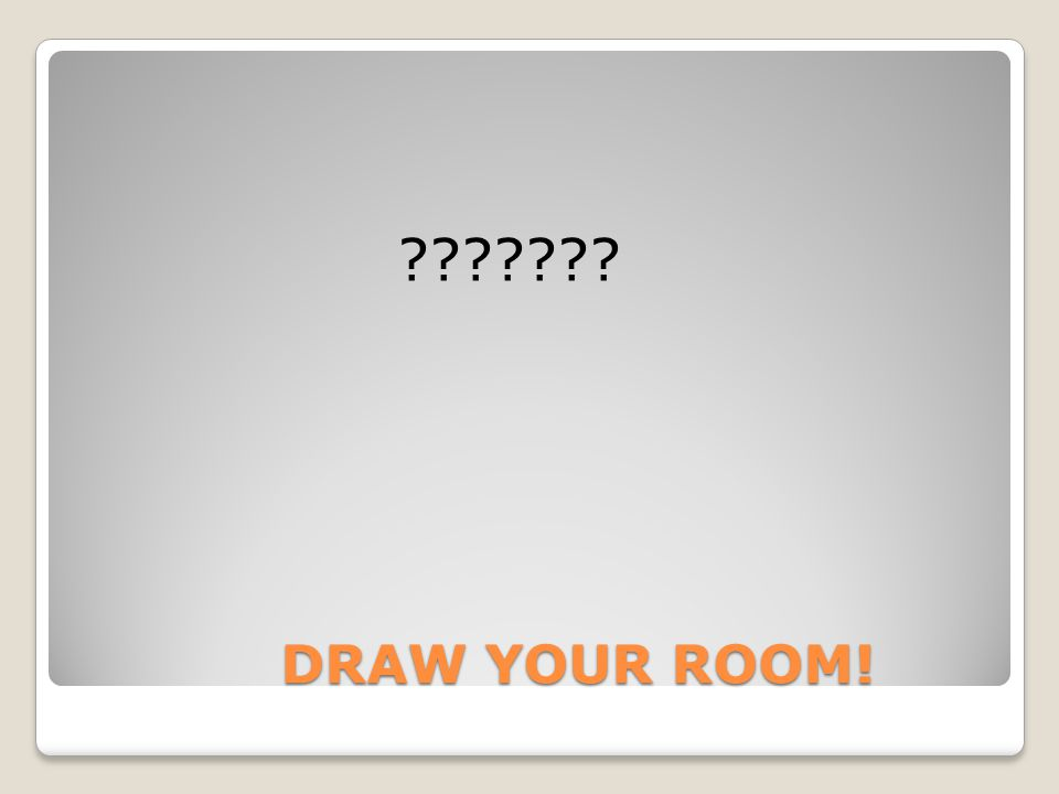 DRAW YOUR ROOM! ???????