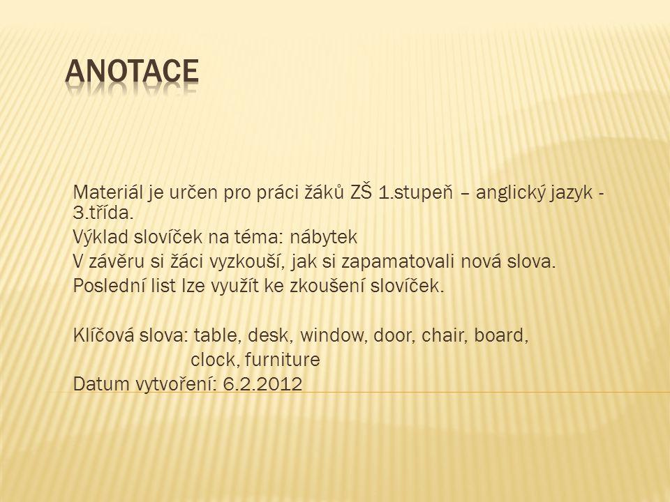 http://office.microsoft.com/cs-cz/images/results.aspx?ex=2&qu=školní lavice#ai:MC900355143 mt:0  http://office.microsoft.com/cs-cz/images/results.aspx?ex=2&qu=psací stůl#ai:MP900426540 mt:0 http://office.microsoft.com/cs- cz/images/results.aspx?ex=2&qu=židle#ai:MP900289604 mt:0   http://office.microsoft.com/cs-cz/images/results.aspx?ex=2&qu=hodiny#ai:MP900438989 mt:0 http://office.microsoft.com/cs-cz/images/results.aspx?ex=2&qu=okno#ai:MP900414058 mt:0  http://office.microsoft.com/cs- cz/images/results.aspx?ex=2&qu=dveře#ai:MP900431180 mt:0   http://office.microsoft.com/cs-cz/images/results.aspx?ex=2&qu=školní tabule#ai:MP900439572 mt:0 