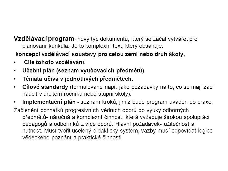 Vzdělávací program- nový typ dokumentu, který se začal vytvářet pro plánování kurikula.