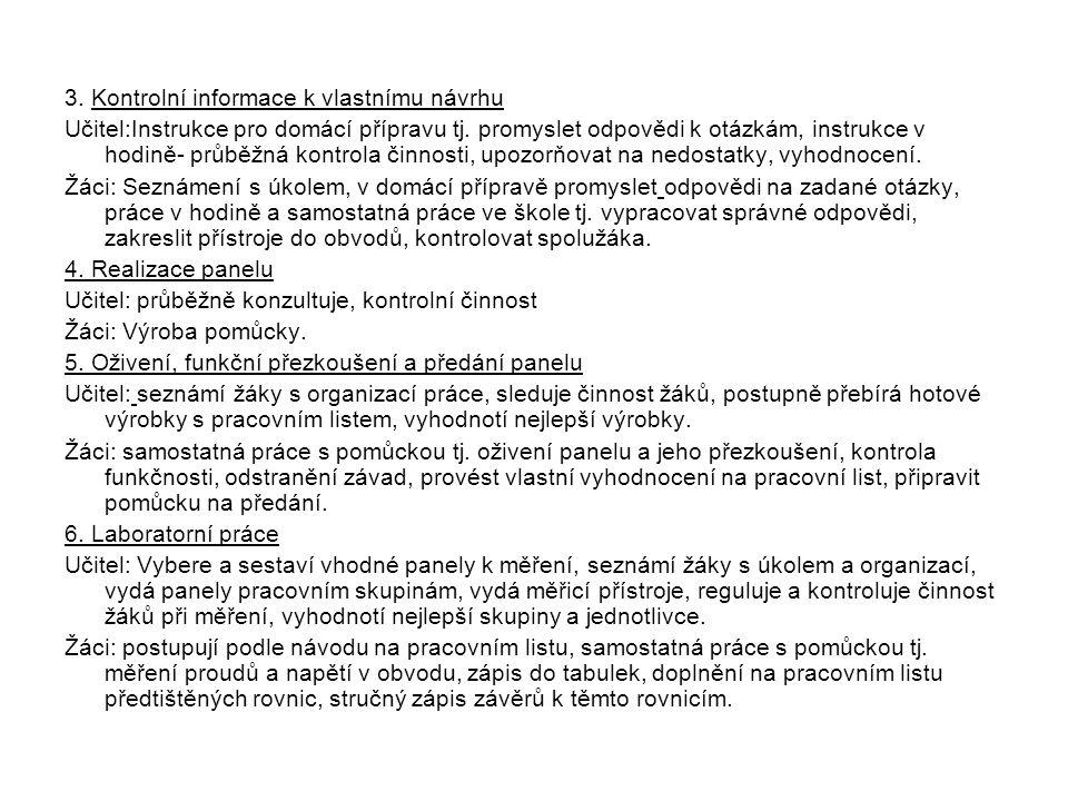 3.Kontrolní informace k vlastnímu návrhu Učitel:Instrukce pro domácí přípravu tj.