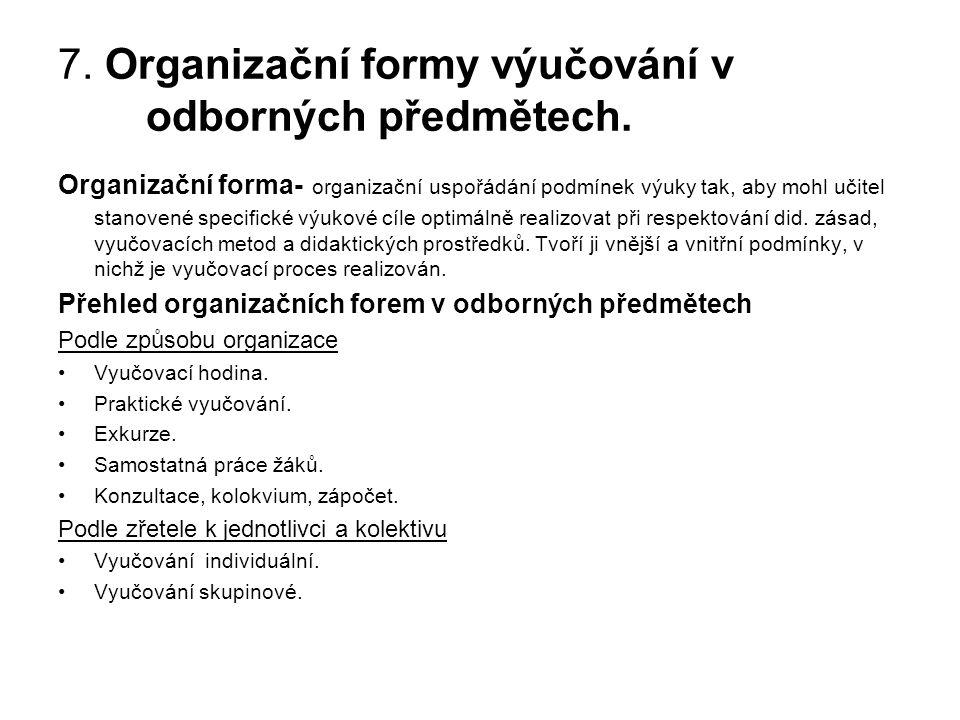 7.Organizační formy výučování v odborných předmětech.