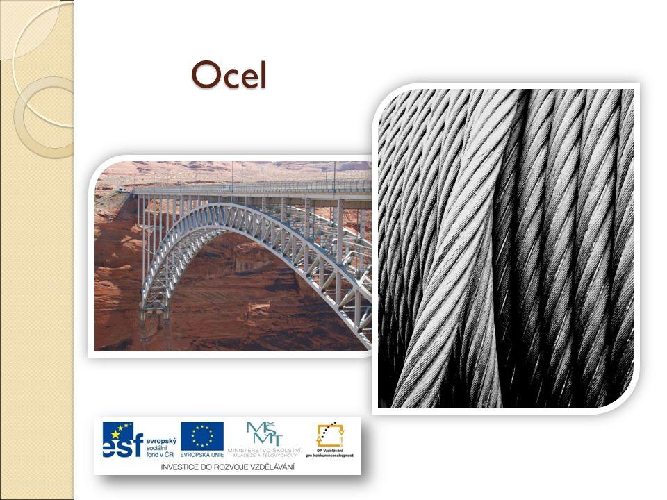 Ocel Je slitina železa a uhlíku s dalšími tzv.legujícími prvky (mangan, křemík, hliník…).