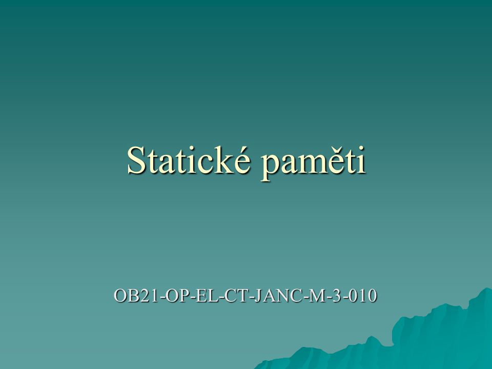 Statické paměti OB21-OP-EL-CT-JANC-M-3-010