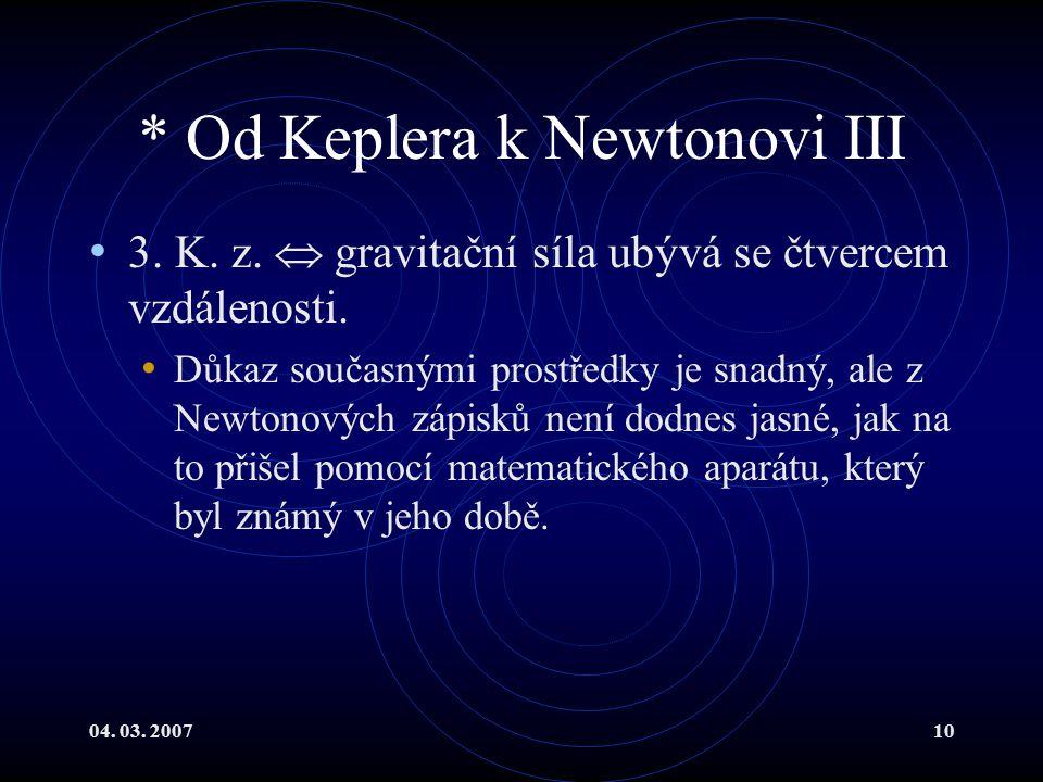 04.03. 200710 * Od Keplera k Newtonovi III 3. K. z.