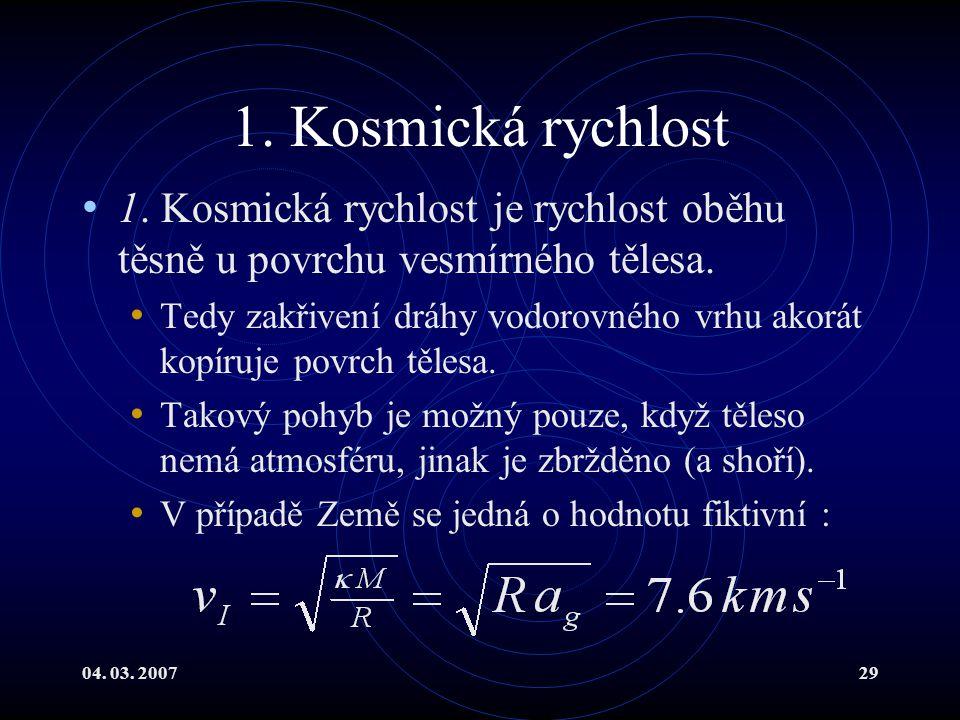 04. 03. 200729 1. Kosmická rychlost 1.