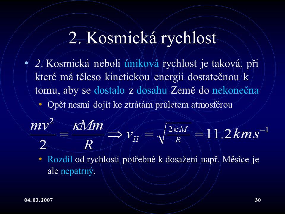 04. 03. 200730 2. Kosmická rychlost 2.