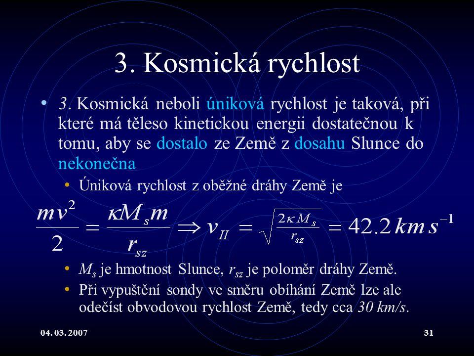 04. 03. 200731 3. Kosmická rychlost 3.