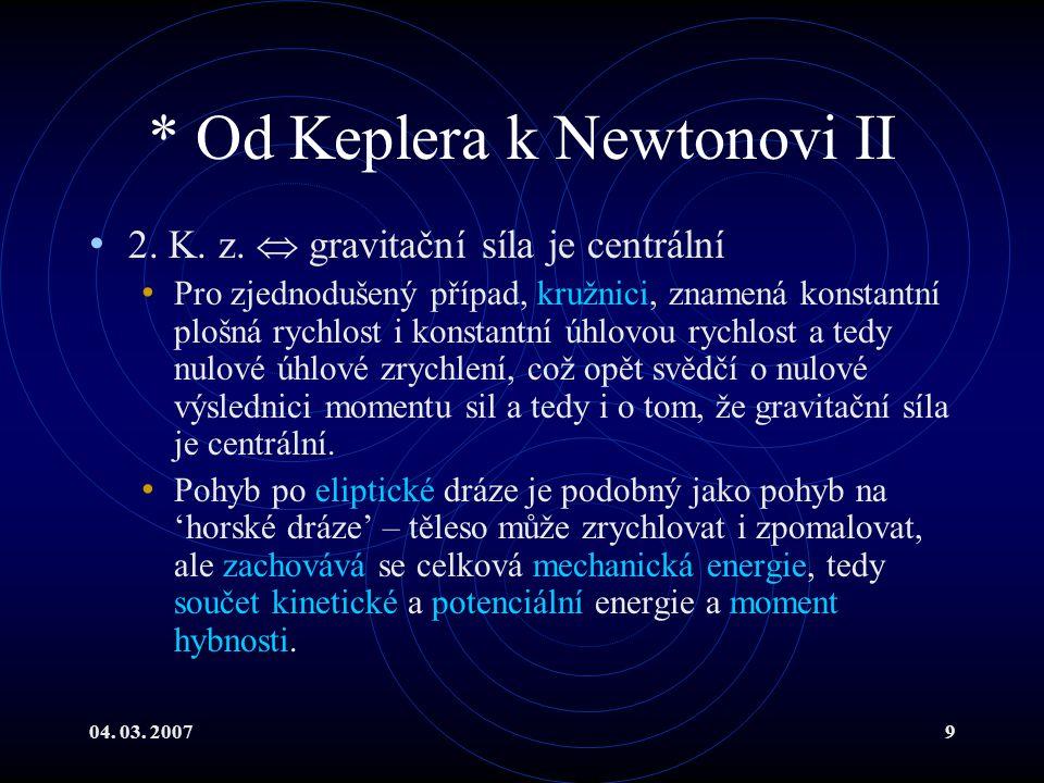 04. 03. 20079 * Od Keplera k Newtonovi II 2. K.