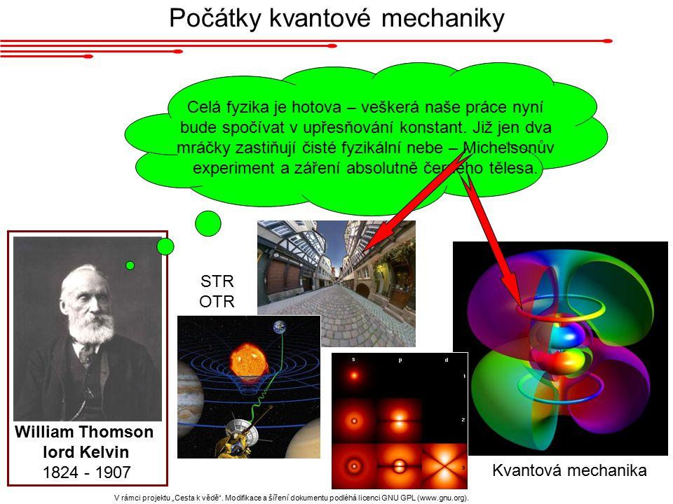 """William Thomson lord Kelvin 1824 - 1907 Počátky kvantové mechaniky V rámci projektu """"Cesta k vědě ."""