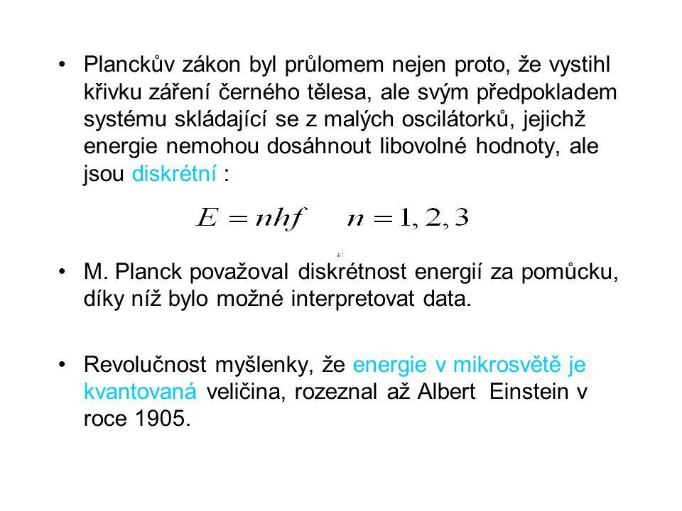 Planckův zákon byl průlomem nejen proto, že vystihl křivku záření černého tělesa, ale svým předpokladem systému skládající se z malých oscilátorků, jejichž energie nemohou dosáhnout libovolné hodnoty, ale jsou diskrétní : M.