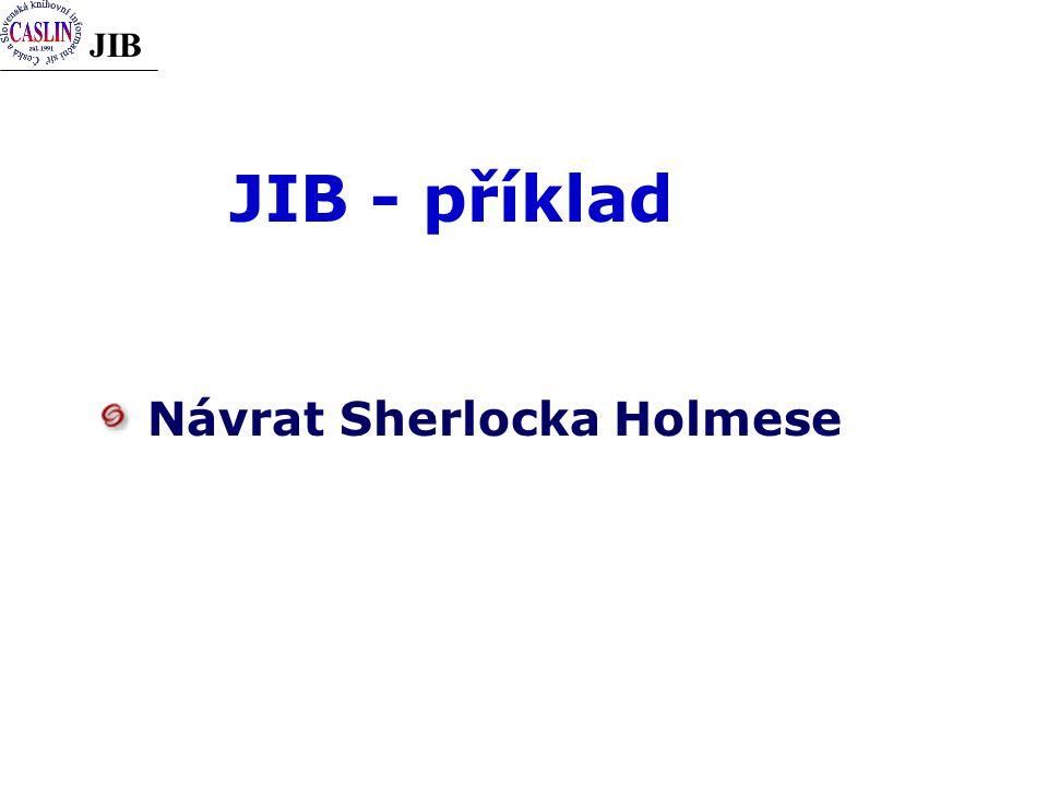 JIB JIB - příklad Návrat Sherlocka Holmese
