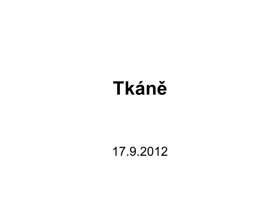 Tkáně 17.9.2012