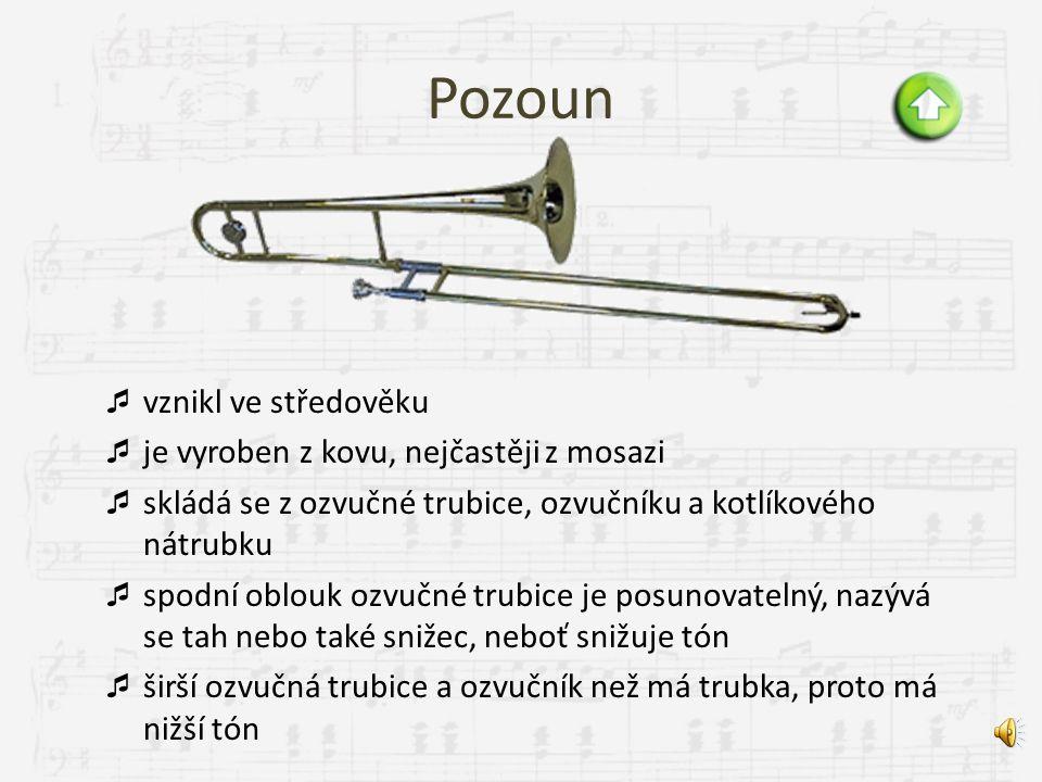Trubka  je vyrobena z kovu, nejčastěji z mosazi  skládá se z ozvučné trubice, ozvučníku a kotlíkového nátrubku  má tři ventily a je stočena do smyč