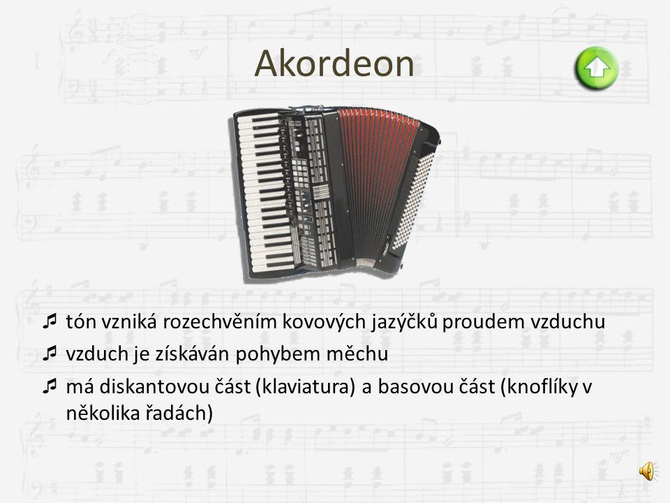 Varhany  největší a mechanicky nejsložitější hudební nástroj  tóny se tvoří v dřevěných nebo kovových píšťalách buď chvěním vzduchových sloupců nebo