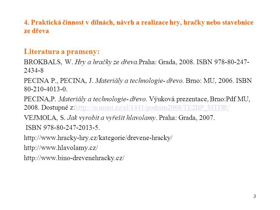 24 Čtyři v jedné řadě- výkres, 1. část (BROKBALS, 2008)
