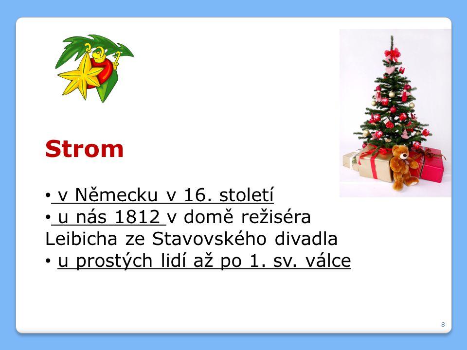 Jmelí = štěstí, ochrana domu Vánoční hvězda (= pryšec sličný) 9